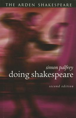 Doing Shakespeare By Palfrey, Simon